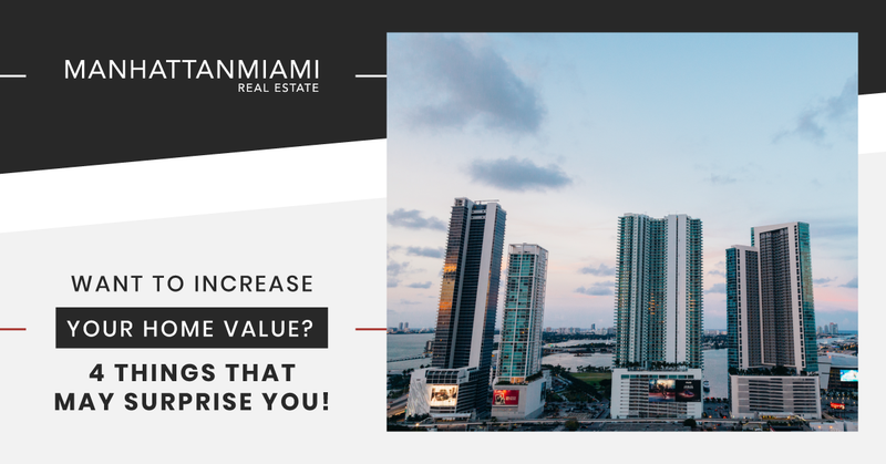 1131727_Manhattan Miami Real Estate LLC - Want To Increase Your Home Value_ 4 Things That May Surprise You_FB_090821
